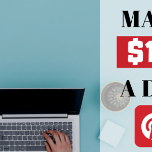 How to Make Money on Pinterest (REVEALED: $100 a Day on Pinterest Plan)